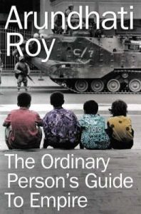 Cover of Arundhati Roy's The Ordinary Person's Guide to Empire